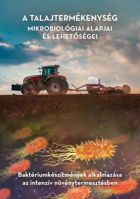 A talajtermékenység mikrobiológiai alapjai és lehetőségei