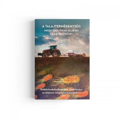 A talajtermékenység mikrobiológiai alapjai és lehetőségei könyv